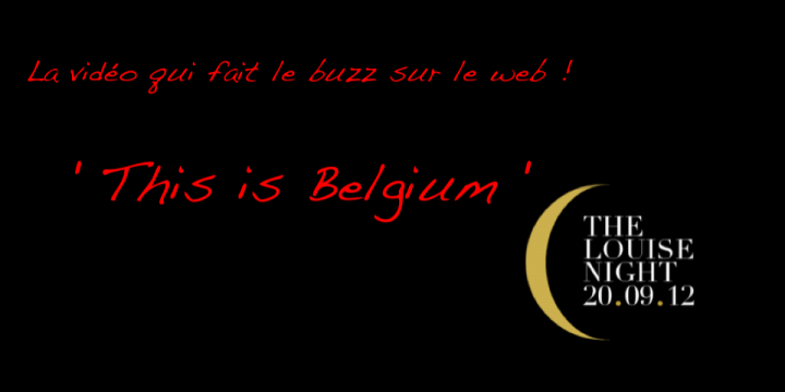 This is Belgium… La vidéo qui fait le buzz sur le web ! (Louise Night)