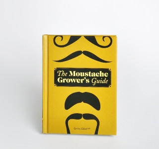 BOOK: The Moustache Grower's Guide!